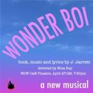 The Dare Tactic Presents WONDER BOI, Book, Music And Lyrics By J. Jarrett.