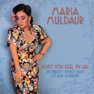 """Maria Muldaur Releases 41st Album: """"Don't You Feel My Leg: The Naughty Bawdy Blues Of Blue Lu Barker"""""""