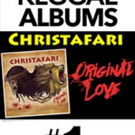 CHRISTAFARI's New Album ORIGINAL LOVE Debuts at #1 on Billboard Reggae Albums Chart