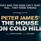 THE HOUSE ON COLD HILL Comes to Theatre Royal Photo