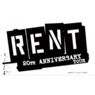 RENT 20th ANNIVERSARY TOUR to Make Stop in Rochester