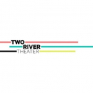 Two River Theater Announces Its 25th Anniversary Season Lineup