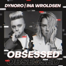 Dynoro and Ina Wroldsen Team Up On New Single OBSESSED
