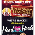VIDEO: HEAD OVER HEELS Cast Kick Off the 11th Season of Broadway Sessions