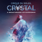 Cirque du Soleil to Freeze Over The Family Center with CRYSTAL This Fall