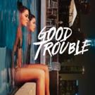 GOOD TROUBLE Season Two Set to Premiere on June 18 Photo
