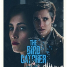 Garden State Film Festival to Kick Off With THE BIRD CATCHER