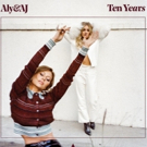 Aly & AJ Release Highly Anticipated EP, 'Ten Years'