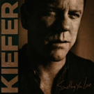 Kiefer Sutherland Releases New Single SOMETHING YOU LOVE Today