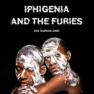 Dora-Nominated Saga Collectif Returns With The World Premiere Of IPHIGENIA AND THE FURIES (ON TAURIAN LAND)