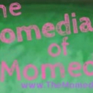 THE MOMEDIANS OF MOMEDY Come to Davenport's 9/13