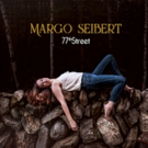 Margo Seibert's Debut Album 77TH STREET is Now Available