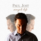 Vocalist Paul Jost Releases New Album SIMPLE LIFE Photo
