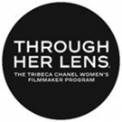 Tribeca and Chanel Support Women Filmmakers Through 4th Annual THROUGH HER LENS: THE  Photo