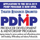 Theater Resources Unlimited Is Accepting Applications For The TRU Producer Mentorship & Development Program