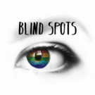 BLIND SPOTS Comes to Stephanie Feury Studio Theatre