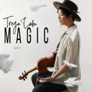 Treya Lam Shares Single MAGIC From Upcoming Album Out 6/8