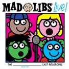 Broadway Records Announces MAD LIBS LIVE! Original Cast Recording