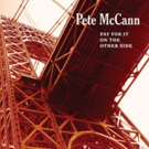 Guitarist Pete McCann's PAY FOR IT ON THE OTHER SIDE Album Set for July 20 Release by McCannic Music