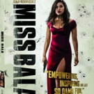 MISS BALA Heads to Digital 4/16 and Blu-ray & DVD 4/30
