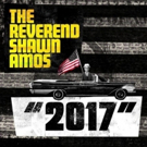 The Reverend Shawn Amos Says Goodbye to '2017' In New Single
