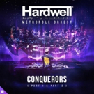 Hardwell & Metropole Orkest Officially Release CONQUERORS Intro Track from His 2018 ULTRA Set