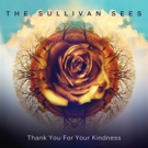 The Sullivan Sees Want To Spread A Little Kindness With New Single