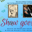 Pegasus Opera Company Present the UK Premiere of SHAW GOES WILDE