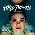 Freeform Picks Up Critically Acclaimed Series GOOD TROUBLE For A Second Season