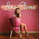 Lena Stone To Release Self-Titled Debut EP May 25