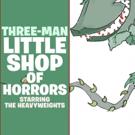 'THREE MAN' LITTLE SHOP OF HORRORS to Play Feinstein's/54 Below