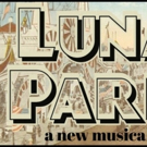 Astoria Performing Arts Center To Present Benefit Concert Of LUNA PARK: A NEW MUSICAL Photo