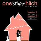 South Bend Civic Theatre to Stage ONE SLIGHT HITCH This Fall