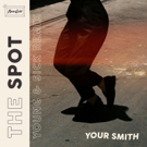Your Smith Releases Young & Sick Remix of 'The Spot'