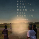 HALE COUNTY THIS MORNING, THIS EVENING to Premiere on Independent Lens on PBS