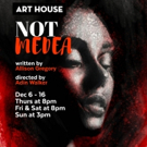 Art House Productions Presents NOT MEDEA