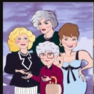 GOLDEN GIRLS LIVE: ON STAGE! Returns To NYC For A 15th Anniversary Production