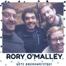The 'Broadwaysted' Podcast Welcomes Tony Nominee Rory O'Malley Photo