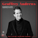 Acclaimed Vocalist Geoffrey Andrews Celebrates Holiday Release with The Legendary London Symphony Orchestra