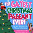 THE GAYEST CHRISTMAS PAGEANT EVER Comes to The Sherry Theater