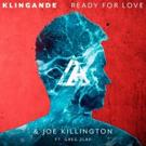 Klingande Announces New Single 'Ready For Love' with Joe Killington, Featuring Greg Zlap