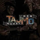 Grammy Winning Duo Taj Mahal and Keb' Mo' Announce New Dates for 2018 U.S. Tour