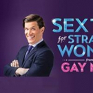 SEX TIPS FOR STRAIGHT WOMEN FROM A GAY MAN Comes to McDavid Studio this November Photo