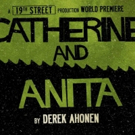 19th Street Announces Premiere of CATHERINE AND ANITA at the King's Head Theatre Photo