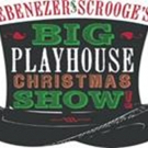 EBENEZER SCROOGE'S BIG PLAYHOUSE CHRISTMAS SHOW Comes to Bucks County Playhouse