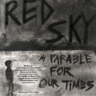 MIDTERM MAYHEM! A DOOMSDAY CABARET to Feature Excerpts From The New Musical RED SKY