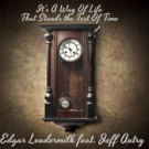 Edgar Loudermilk Band, Featuring Jeff Autry Share IT'S A WAY OF LIFE THAT STANDS THE  Photo