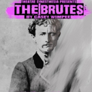 Theatre Synesthesia to Present New Play THE BRUTES by Casey Wimpee