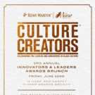 Culture Creators Reveals Honorees for 3rd Annual Innovators & Leaders Awards Brunch Friday June 22