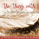 THE THING WITH FEATHERS Begins Tonight at The Barrow Group